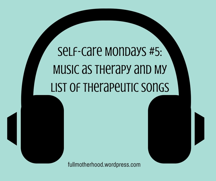 Self-Care Mondays #5- Music as Therapy and My List of Therapeutic Songs