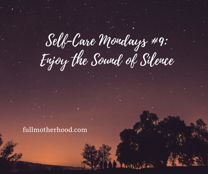 Self-Care Mondays 9- Enjoy the Sound of Silence