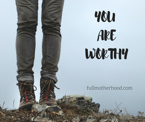 YOU AREWORTHY